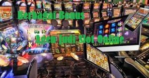 Berbagai Bonus Agen Judi Slot Online